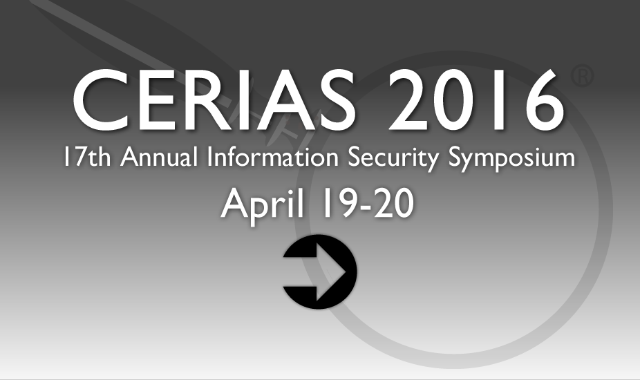 CERIAS 2016 - 17th Annual Information Security Symposium April 19 - 20