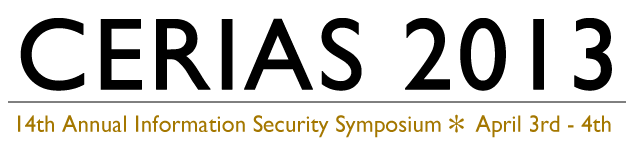 CERIAS 2013 - 14th Annual Information Security Symposium - April 3rd - 4th