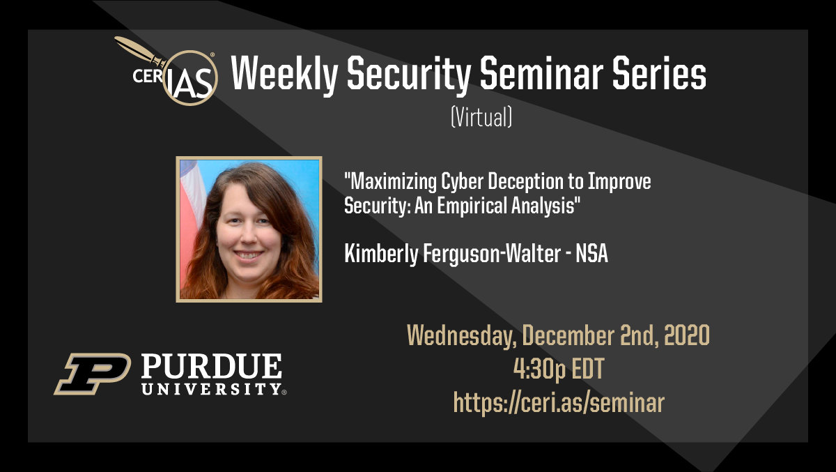Kimberly Ferguson-Walter - Laboratory for Advanced Cybersecurity Research, NSA Research December 02, 4:30pm EDT